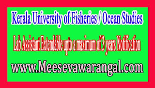 Kerala University of Fisheries / Ocean Studies Lab Assistant Extendable upto a maximum of 3 years Notification