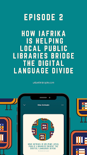 Episode 2: How iAfrika is Helping Local Public Libraries Bridge the Digital Language Divide  | Urban Limitrophe Podcast #cities #libraries #podcast