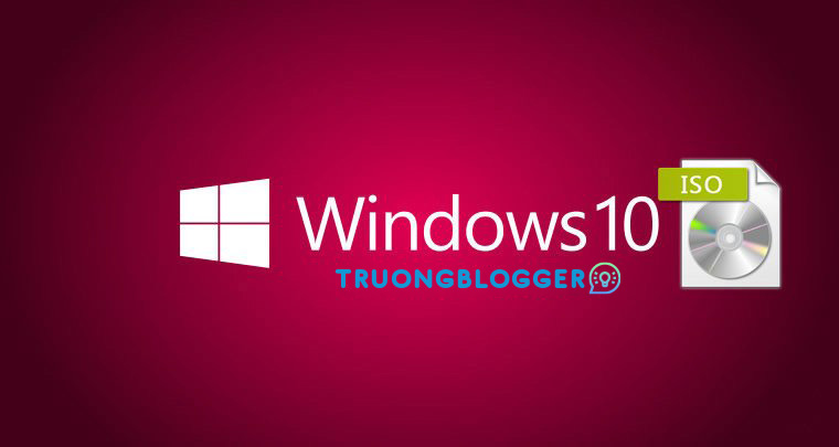 Tải về Windows 10 Version 1909, 2004 ISO phiên bản chính thức từ Microsoft