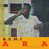 MUSIC: R.E.M.I - Ara