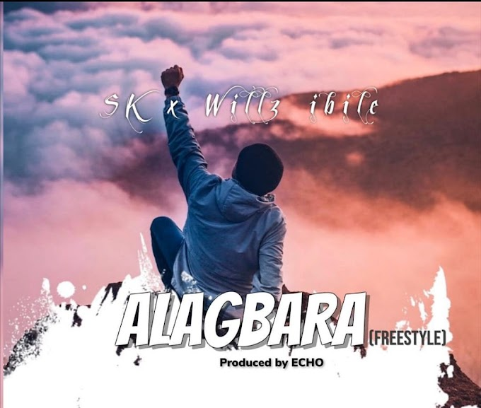 SK FT WILLZ IBILE - ALAGBARA