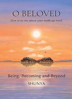O Beloved: Being, Becoming and Beyond by Shunya Pragya
