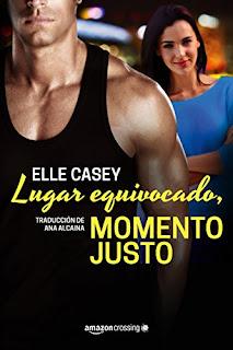 «Lugar equivocado, momento justo» de Elle Casey