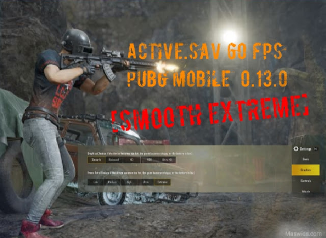 active.sav 60 fps pubg mobile 0.13.0