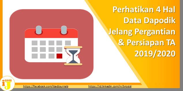 Perhatikan 4 Hal Data Dapodik Jelang Pergantian & Persiapan TA 2019/2020