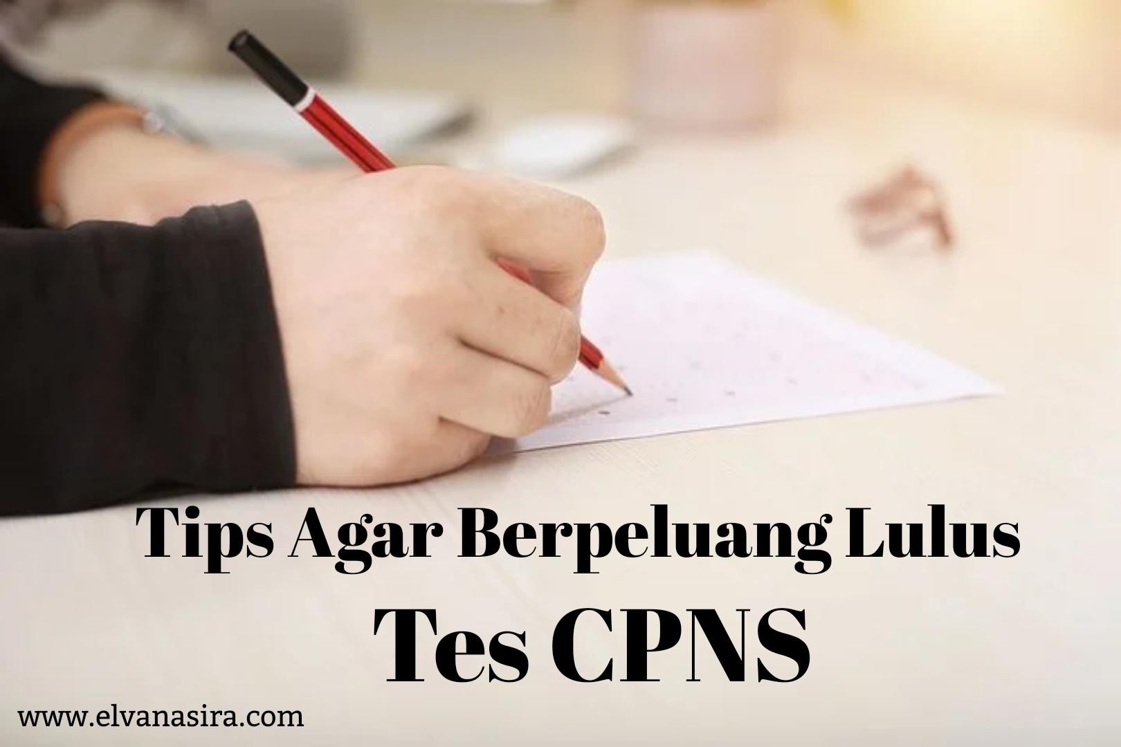 Tips agar berpeluang lulus tes CPNS