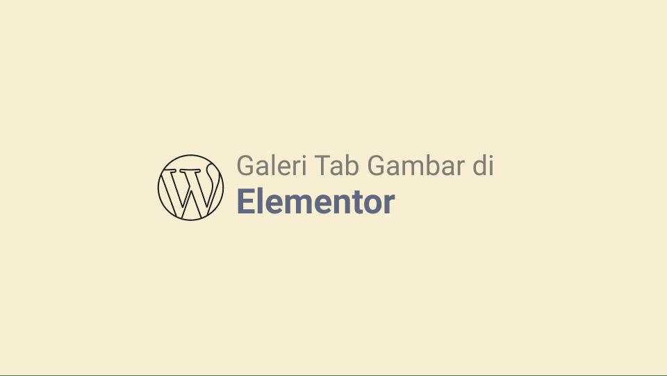 Cara Membuat Galeri Tab Gambar di Elementor