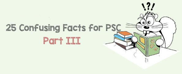 25 Confusing Facts for PSC