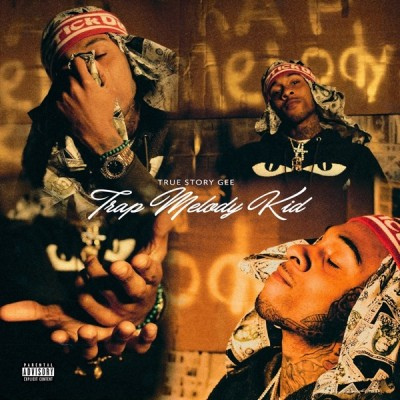 True Story Gee - Trap Melody Kid (2020) - Album Download, Itunes Cover, Official Cover, Album CD Cover Art, Tracklist, 320KBPS, Zip album
