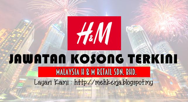 Jawatan Kosong Terkini 2016 di Malaysia H & M Retail Sdn. Bhd.
