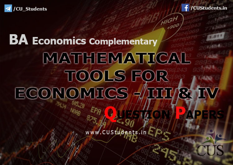 BA Economics Mathematical Tools for Economics - III & IV  Previous Question Papers