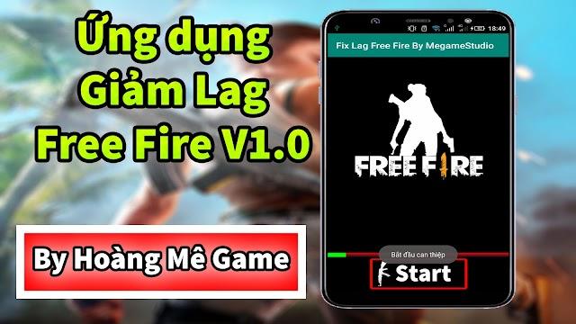 Ứng dụng GIẢM LAG FREE FIRE giúp FIX LAG tốt nhất 2019