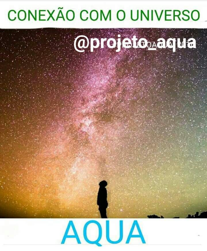 PROJETO AQUA - CONNECTION WITH THE UNIVERSE - CONNECTION WITH GOD