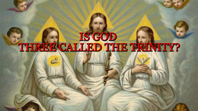 Is GOD THREE CALLED THE TRINITY?