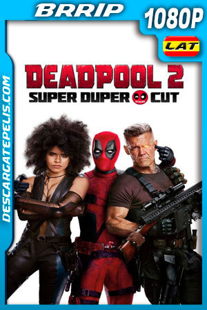 Deadpool 2 Unrated (2018) 1080p BRrip Latino – Ingles
