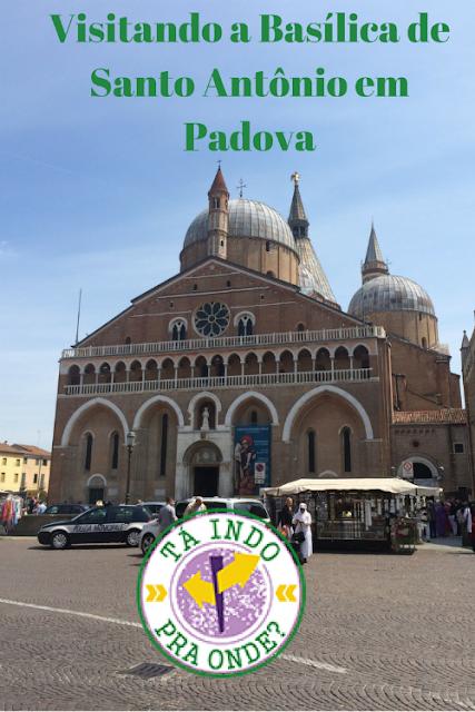 Visitando a Basílica de Santo Antônio em Padova, Itália