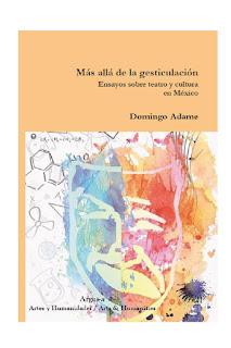 Más allá de la gesticulación. Ensayos sobre teatro y cultura en México