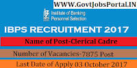 Institute of Banking Personnel Selection (IBPS) Recruitment 2017-7875 Clerical Cadre