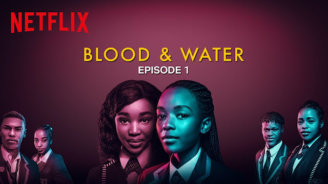Blood and Water Season one episodes