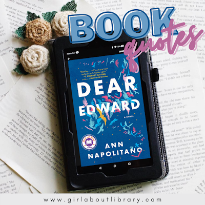 """Book Quotes from """"Dear Edward"""" by Ann Napolitano"""