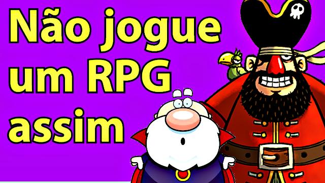Três tipos insuportáveis de Grupos de RPG!