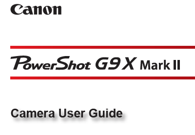 Canon PowerShot G9 X Mark II Camera PDF User Guide / Manual