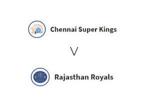 चेन्नई सुपर किंग्स मैच 3 बनाम राजस्थान रॉयल्स