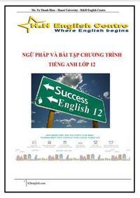 Ngữ Pháp Và Bài Tập Chương Trình Tiếng Anh Lớp 12 - Tạ Thanh Hiền