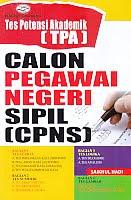 Judul Buku:Tes Potensi Akademik (TPA) Calon Pegawai Negeri Sipil (CPNS)