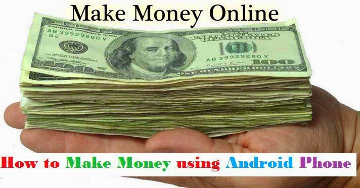 How to Make Money using Android Phone image photo