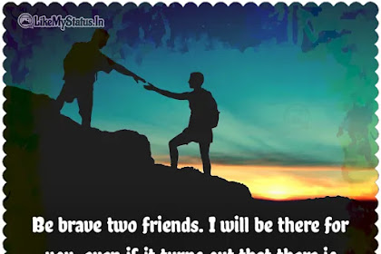 Be brave two friends