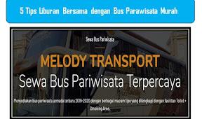 5 Tips Liburan Bersama Rekan Kantor dengan Bus Pariwisata Murah