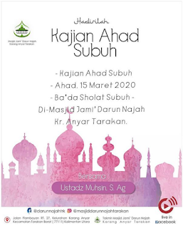 Hadirilah Kajian Ahad Subuh di Masjid Darun Najah Tarakan Bersama Ustadz Muhsin 20200315 - Kajian Islam Tarakan