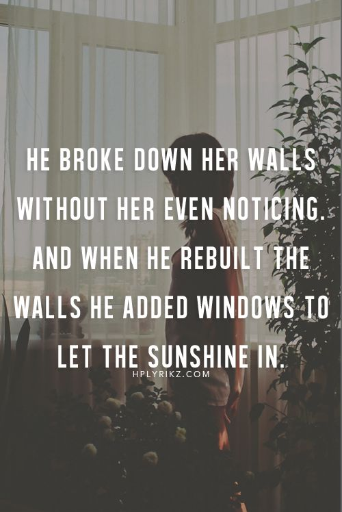 he broke down her walls quote