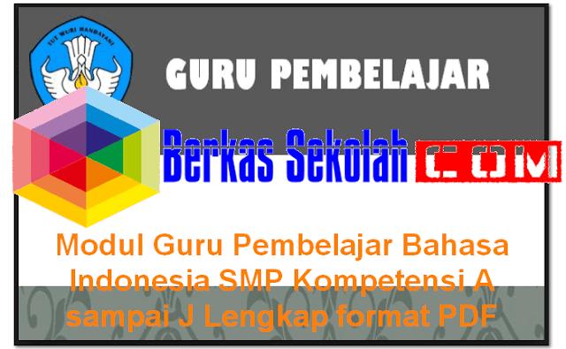 Download Modul Guru Pembelajar Bahasa Indonesia SMP Kompetensi A sampai J Lengkap format PDF