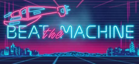 BEAT THE MACHINE