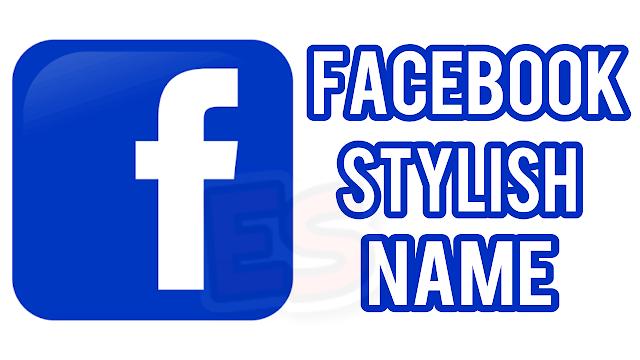 Stylish Name For Facebook 2018 Facebook Stylish Name