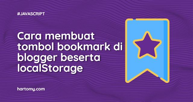Cara membuat tombol bookmark di blogger beserta localStorage