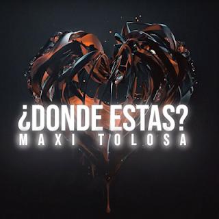 MAXI TOLOSA - DONDE ESTAS?