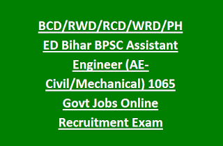BCD, RWD, RCD, WRD, PHED Bihar BPSC Assistant Engineer (AE-Civil, Mechanical) 1065 Govt Jobs Online Recruitment