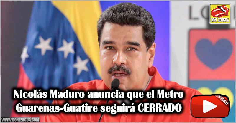 Nicolás Maduro anuncia que el Metro Guarenas-Guatire seguirá CERRADO