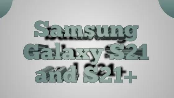Samsung Galaxy S21 و S21+