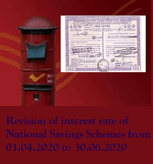 Revision of interest rate of National Savings Schemes from 01.04.2020 to 30.06.2020