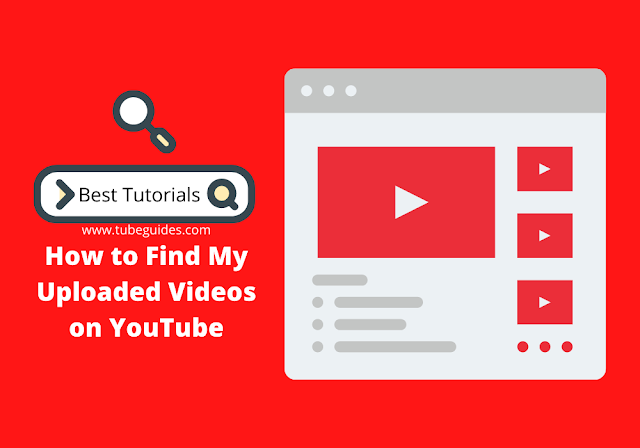 How to find my uploaded videos on youtube