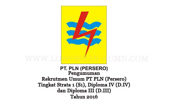 Pengumuman Rekrutmen Umum PT PLN (Persero) Tingkat Strata 1 (S1), Diploma IV (D.IV) dan Diploma III (D.III)