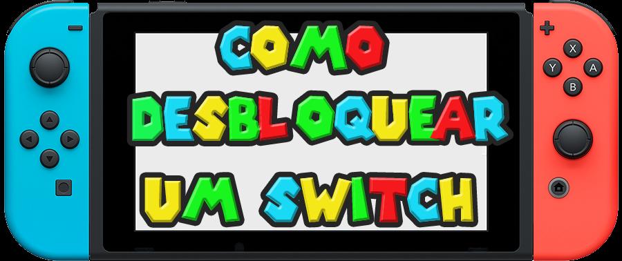 TUTORIAL SWITCH] Como Desbloquear Qualquer Nintendo Switch