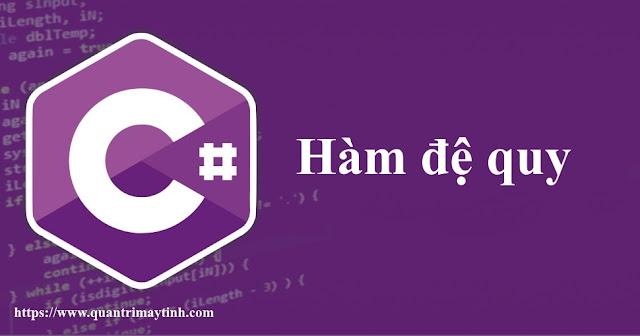 Hàm đệ quy trong C#