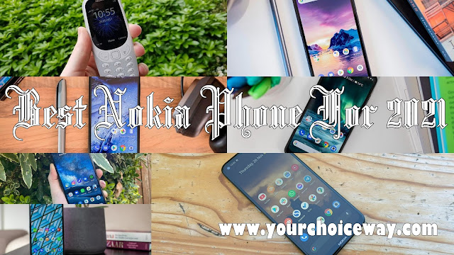 Best Nokia Phone For 2021 - Your Choice Way