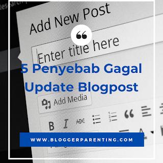 5 Penyebab Gagal Update Blogpost