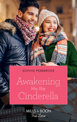 Awakening His Shy Cinderella by Sophie Pembroke cover Mills & Boon True Love Romance